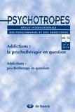 Michel Hautefeuille et Jean-Nicolas Despland - Psychotropes Volume 16 N° 2/2010 : Addictions : la psychothérapie en question.