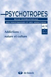 Michel Hautefeuille - Psychotropes Volume 18 N° 1/2012 : Addictions : nature et culture.