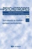 Michel Hautefeuille - Psychotropes Volume 19 N° 3-4/201 : Toxicomanie au féminin : quelques particularités.