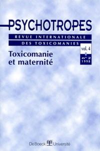 Michel Landry et  Collectif - Psychotropes Volume 4 N° 2/1998 : Toxicomanie et maternité.
