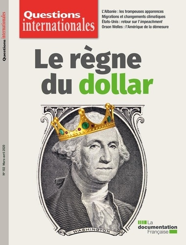 La Documentation Française - Questions internationales N° 102 : Le règne du dollar.