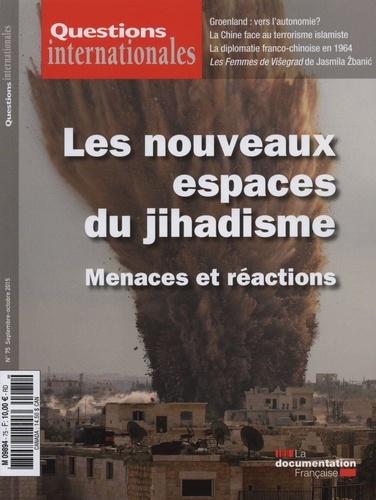 Serge Sur - Questions internationales N° 75, septembre-oct : Les nouveaux espaces du jihadisme - Menaces et réactions.