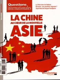 Serge Sur - Questions internationales N° 93, septembre-oct : La Chine au coeur de la nouvelle Asie.