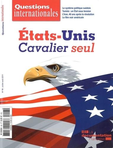 Serge Sur - Questions internationales N° 98, juillet-août  : Etats-Unis : cavalier seul.
