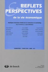 Nadia Sinigaglia - Reflets & Perspectives de la vie économique N° 2/2008 : Quelques morceaux choisis de la recherche en marketing.