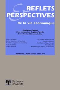 Etienne de Callataÿ - Reflets & Perspectives de la vie économique Tome 38 N° 2/1999 : REGULATION : L'APPORT D'UNE COMPARAISON BELGIQUE/PAYS-BAS.