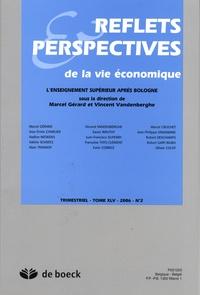 Marcel Gérard et Vincent Vandenberghe - Reflets & Perspectives de la vie économique Tome 45 N° 2/2006 : L'enseignement supérieur après Bologne.