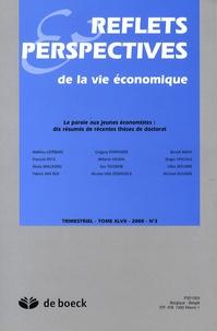 Mathieu Lefebvre - Reflets & Perspectives de la vie économique Tome 47 N° 3/2008 : La parole aux jeunes économistes : dix résumés de récentes thèses de doctorat.