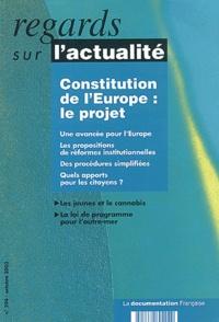 Jacqueline Dutheil de La Rochère et Emmanuel Glaser - Regards sur l'actualité N° 294 Octobre 2003 : Constitution de l'Europe : le projet.