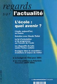 Claude Thélot et Bruno Suchaut - Regards sur l'actualité N° 310, Avril 2005 : L'école : quel avenir ?.