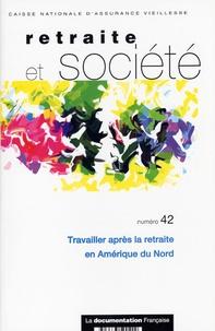 Frédéric Lesemann et Julie Beausoleil - Retraite et société N° 42, Juin 2004 : Travailler après la retraite en Amérique du Nord.