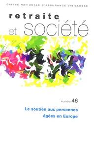 Emily Grundy et Cécilia Tomassini - Retraite et société N° 46, Octobre 2005 : Le soutien aux personnes âgées en Europe.