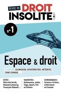 Raphaël Costa et Theo Renaudie - Revue du droit insolite N° 1 : Espace, extraterrestres et météores.