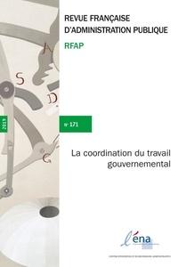 ENA - Revue française d'administration publique N° 171, 2020 : La coordination du travail gouvernemental.