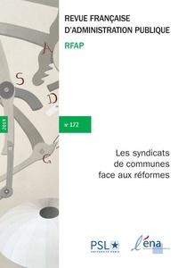 Fabrice Larat - Revue française d'administration publique N° 172/2019 : Les syndicats de communes face aux réformes.