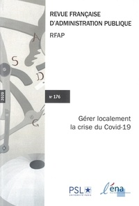 Fabrice Larat - Revue française d'administration publique N° 176/2020 : Gérer localement la crise du Covid-19.