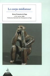 Jacques Arnould et Véronique Bouillier - Revue Française de Yoga N° 33, Janvier 2006 : Le corps médiateur.