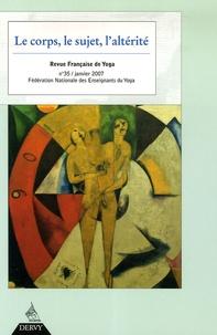 Jacques Audinet et Christiane Berthelet Lorelle - Revue Française de Yoga N° 35, Janvier 2007 : Le corps, le sujet, l'altérité.
