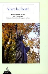 Jean-Claude Ameisen et Jacques Audinet - Revue Française de Yoga N° 37, Janvier 2008 : Vivre la liberté.