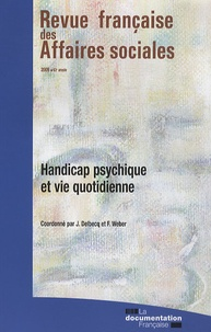 Jacqueline Delbecq et Florence Weber - Revue française des affaires sociales 2009 : Handicap psychique et vie quotidienne.
