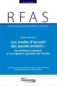 Ministère Affaires Sociales - Revue française des affaires sociales  : Les modes d'accueil des jeunes enfants : des politiques publiques à l'arrangement quotidien des familles.