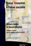 Mireille Elbaum et Vincent Viet - Revue française des affaires sociales N° 4, Octobre-Décemb : Acteurs locaux et décentralisation - Processus à l'oeuvre dans les domaines social et sanitaire.