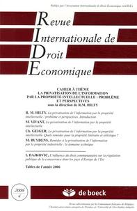 Reto-M Hilty et Michel Vivant - Revue Internationale de Droit Economique Tome 20, n°4, 2006 : La privatisation de l'information par la propriété intellectuelle : problèmes et perspectives.