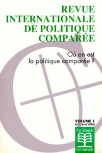 De Boeck - Revue internationale de politique comparée N° 1/1994 : Où en est la politique comparée ?.