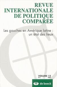Camille Goirand - Revue internationale de politique comparée Volume 12 N° 3/2005 : Les gauches en Amérique latine : un état des lieux.