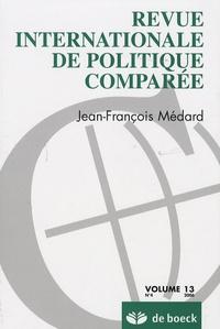 Jean-François Médard - Revue internationale de politique comparée Volume 13 N° 1/2007 : .