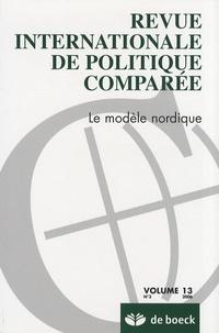 Michel Hastings - Revue internationale de politique comparée Volume 13 N° 3/2006 : Le modèle nordique.