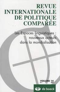 Françoise Massart-Piérard - Revue internationale de politique comparée Volume 14 N° 1/2007 : Les espaces linguistiques : nouveaux acteurs dans la mondialisation.