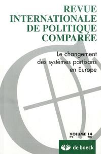 Nicolas Sauger - Revue internationale de politique comparée Volume 14 N° 2/2007 : Le changement des systèmes partisans en Europe.