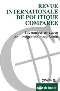 Olivier Costa et Antoine Roger - Revue internationale de politique comparée Volume 15 N° 4/2008 : Les remises en cause de l'intégration européenne.