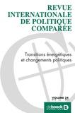 Stefan Aykut et Aurélien Evrard - Revue internationale de politique comparée Volume 24 N° 1-2/201 : Transitions énergétiques et changements politiques.