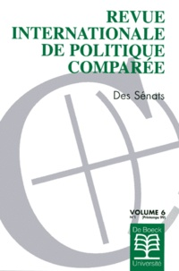 De Boeck - Revue internationale de politique comparée Volume 6 N° 1/1999 : Des sénats.