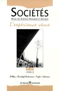 Olivier Sirost et  Collectif - Sociétés N° 64/1999/2 : L'expérience vécue.