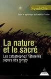 Frédérick Tristan et Jean-Marie Beaume - Symbole N° 1, 2007 : La nature et le sacré - Les catastrophes naturelles signes des Temps.