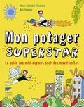 Dillon Seitchik-Reardon et Mat Pember - Mon potager superstar - Le guide des mini-espaces pour des maxi récoltes.