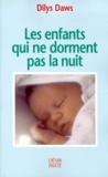 Dilys Daws - Les enfants qui ne dorment pas la nuit.