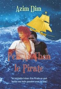 Dim Azim - Pen Ar Thon le Pirate - le véritable trésor d'un Pirate ce sont toutes ses nuits passées avec la lune.
