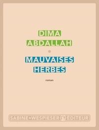 Dima Abdallah - Mauvaises herbes.