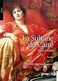 Dima Droubi - La sultane du Caire.