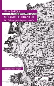 Dima El-Horr - Mélancolie libanaise - Le cinéma après la guerre civile.