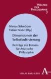 Dimensionen der Selbstkultivierung - Beiträge des Forums für Asiatische Philosophie.