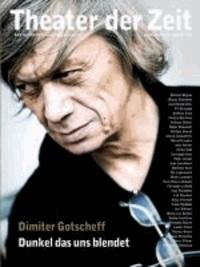 Dimiter Gotscheff - Dunkel das uns blendet - ARBEITSBUCH 2013.