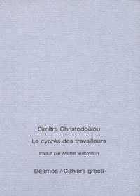 Dìmitra Christodoùlou - Le cyprès des travailleurs.