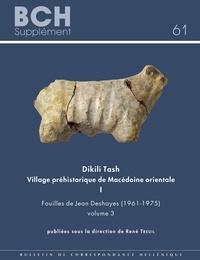 Dimitra Malamidou et Christina Marangou - Dikili Tash VillagePréhistoriquedeMacédoineorientale I - Fouilles de Jean Deshayes (1961-1975) – Volume 3.