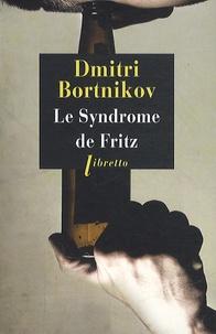 Dimitri Bortnikov - Le Syndrome de Fritz.