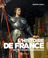 Dimitri Casali - L'Histoire de France par ses grands personnages.